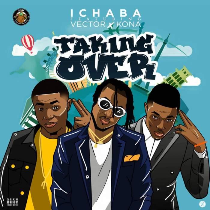 Ichaba - Taking Over (feat. Vector & Kona)