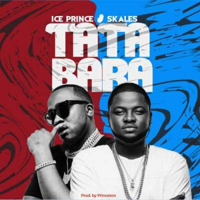 Music: Ice Prince - Tatabara (feat. Skales)