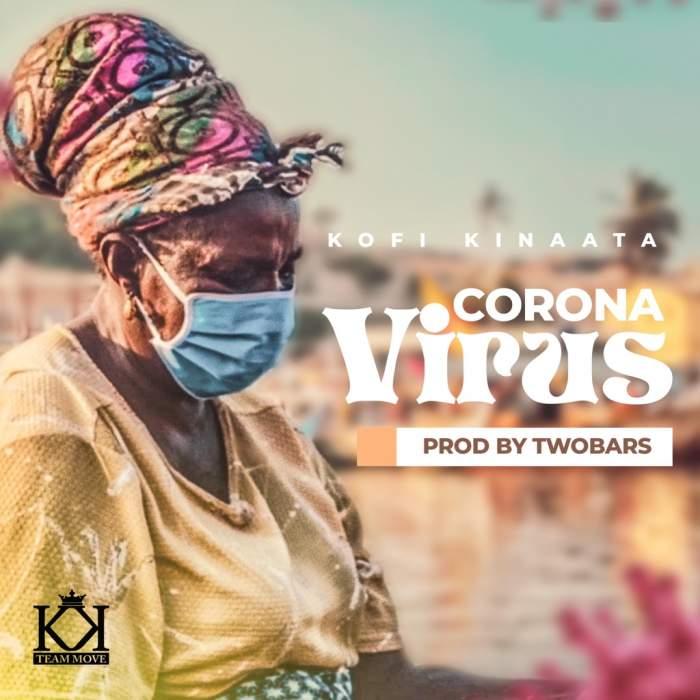 Kofi Kinaata - Coronavirus
