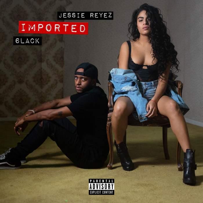 Jessie Reyez & 6LACK - Imported