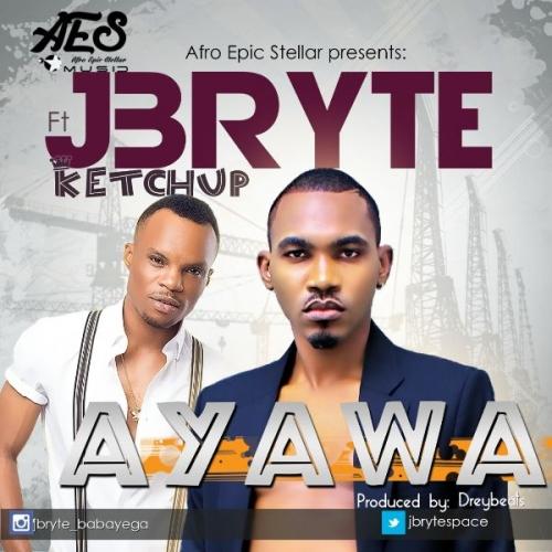 J'Bryte - Ayawa (feat. Ketchup)