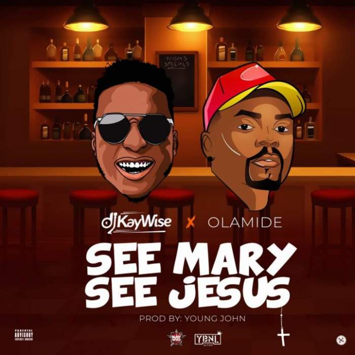 DJ Kaywise - See Mary See Jesus (feat. Olamide)