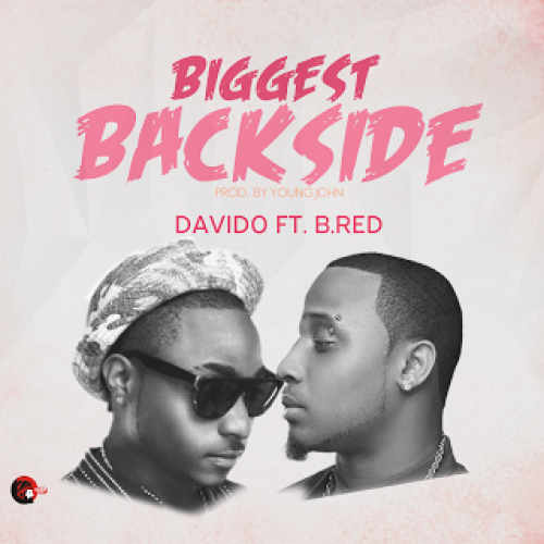 Davido - Biggest BackSide (feat. B-Red)