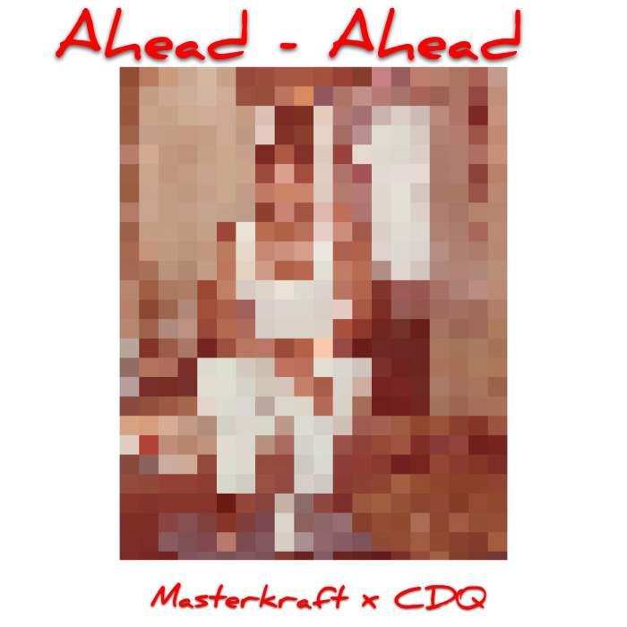 Masterkraft & CDQ - Ahead Ahead