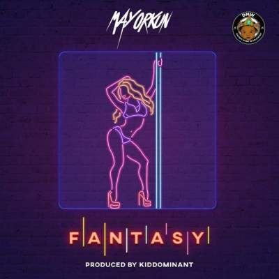 Music: Mayorkun - Fantasy [Prod. by Kiddominant]
