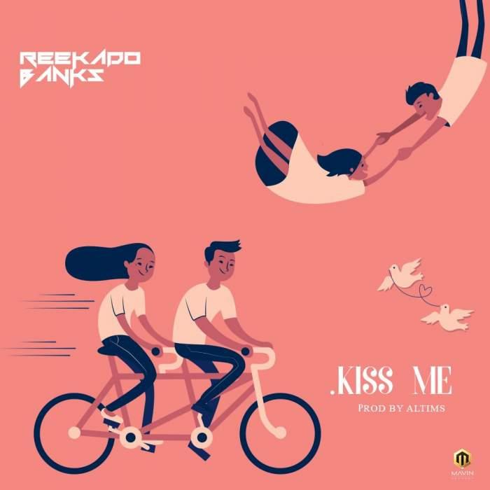 Reekado Banks - Kiss Me