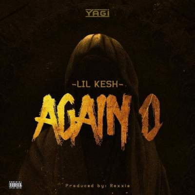 Music: Lil Kesh - Again O [Prod. by Rexxie]