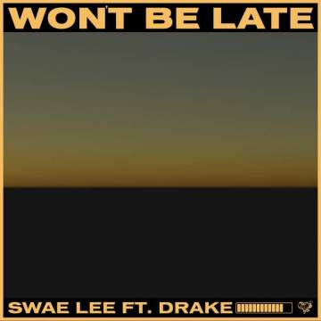 Music: Swae Lee - Won't Be Late (feat. Drake) [Prod. by Tekno]