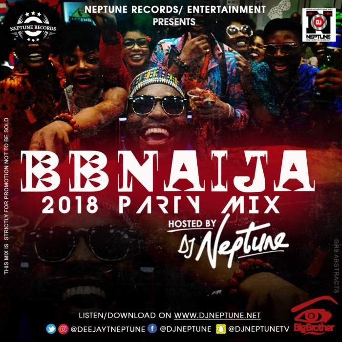 DJ Neptune - BBNaija 2018 House Mix
