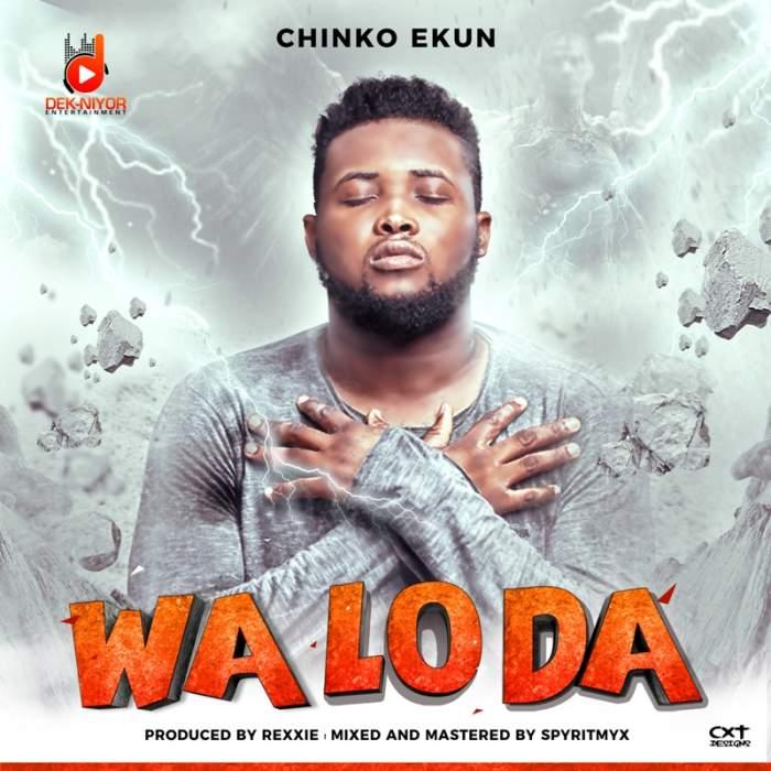 Chinko Ekun - Wa Lo Da