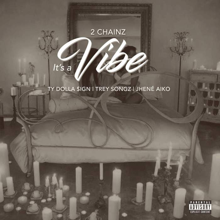 2 Chainz - It's a Vibe (feat. Ty Dolla Sign, Trey Songz & Jhene Aiko)
