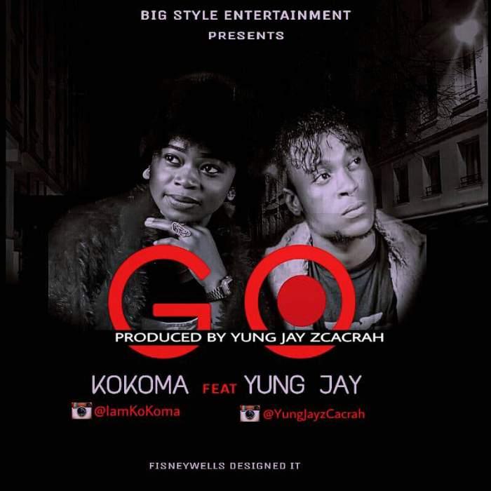 Kokoma - Go (feat. Yung Jay Zcacrah)