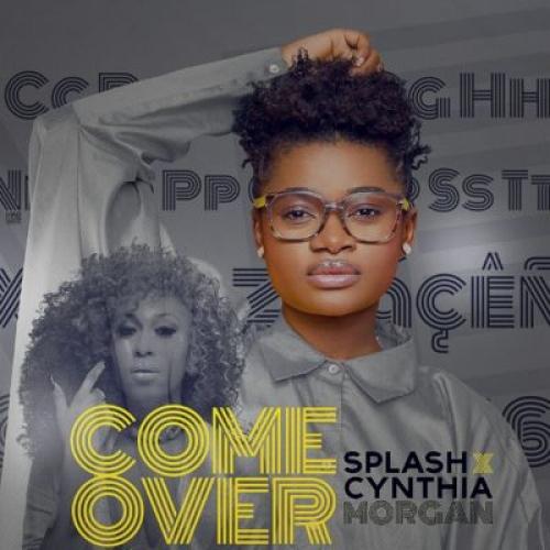 Splash - Come Over (feat. Cynthia Morgan)