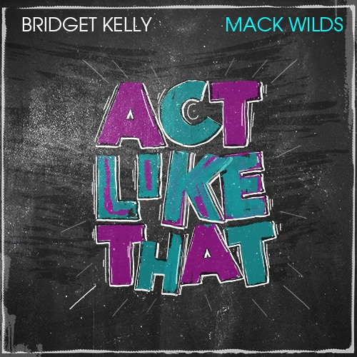 Bridget Kelly - Act Like That (ft. Mack Wilds)
