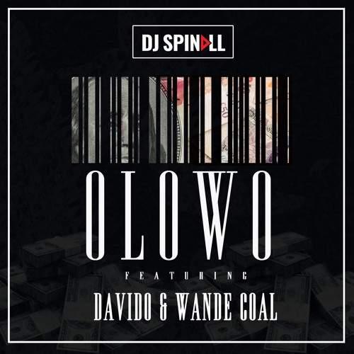DJ Spinall - Olowo (feat. Davido & Wande Coal)