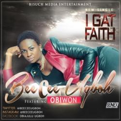 BeeCee - I Gat Faith (ft. Obiwon)