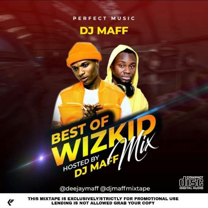 DJ Maff - Best of Wizkid Mixtape