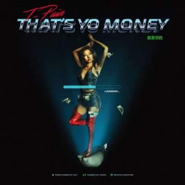 Music: T-Pain - That's Yo Money