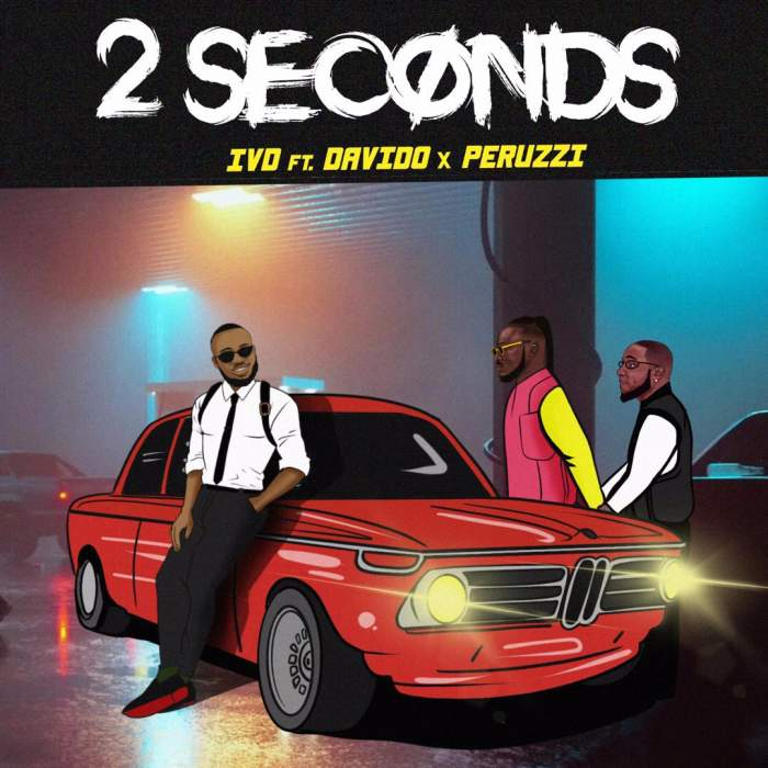 IVD - 2 Seconds (feat. Davido & Peruzzi)