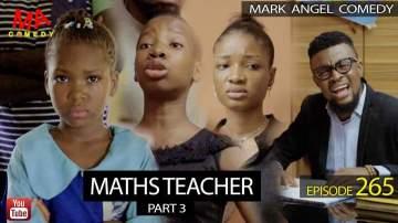 Comedy Skit: Mark Angel Comedy - Episode 265 (Maths Teacher Part 3)