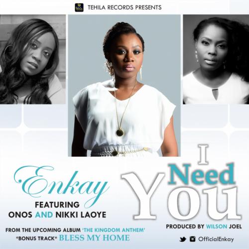 Enkay - I Need You (feat. Nikki Laoye & Onos)