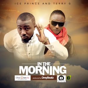 Ice Prince - In The Morning (feat. Terry G)
