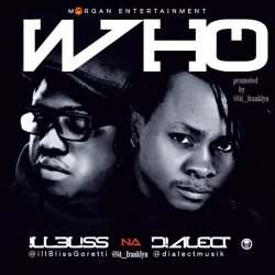 Dialect - Who (ft. iLLBLiSS)