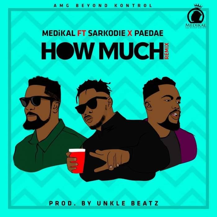 Medikal - How Much (Remix) (feat. Sarkodie & Paedae)