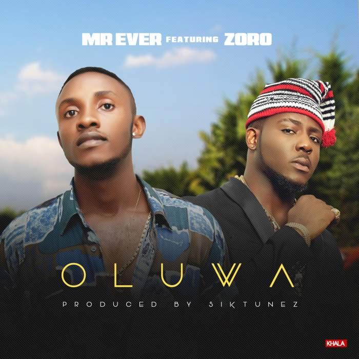 Mr Ever - Oluwa (feat. Zoro)