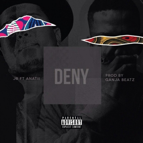 J.R - Deny (ft. Anatii)