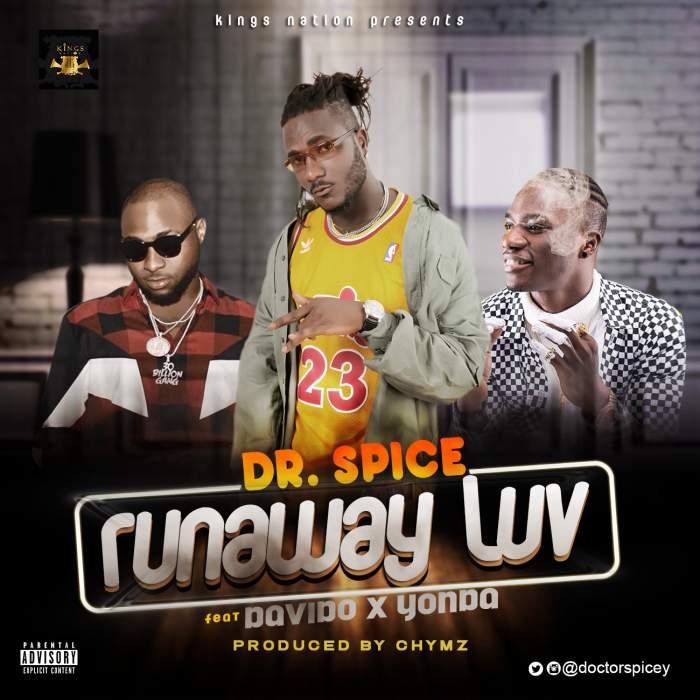 Dr. Spice - Runaway Luv (feat. Davido & Yonda)