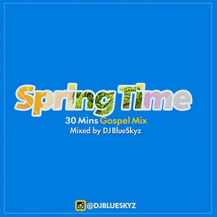 DJ BlueSkyz - Spring Time (Gospel) Mix
