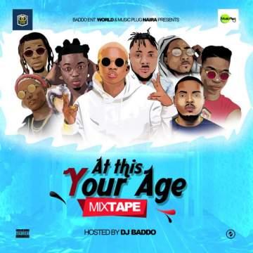 DJ Mix: DJ Baddo - At This Your Age Mix