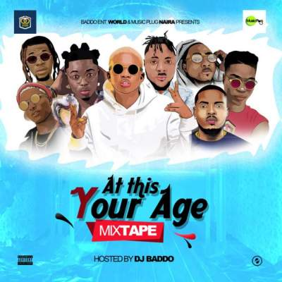 DJ Mix: DJ Baddo - At This Your Age Mix