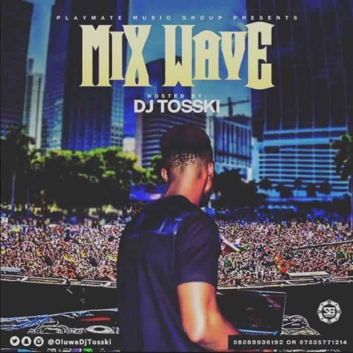 DJ Tosski - Mix Wave