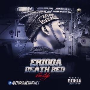 Erigga - Death Bed