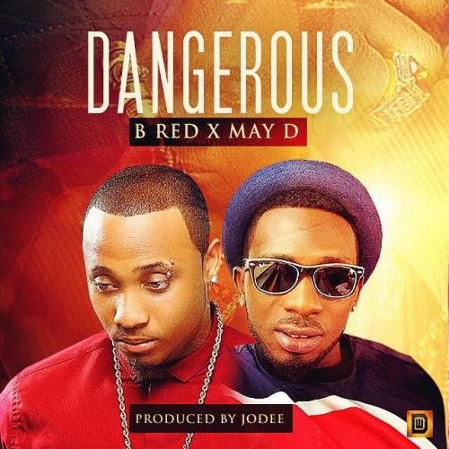 B-Red & May D - Dangerous
