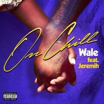 Music: Wale - On Chill (feat. Jeremih)