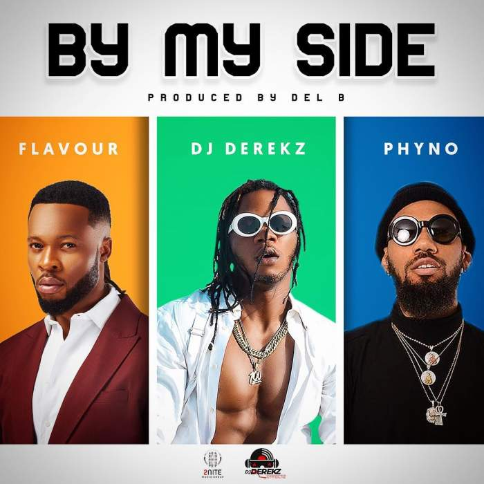 DJ Derekz - By My Side (feat. Flavour & Phyno)