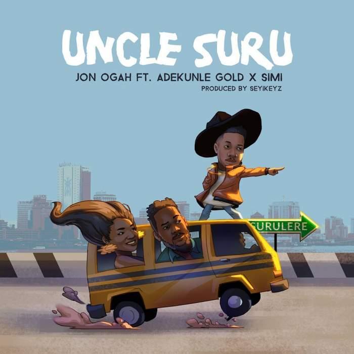 Jon Ogah - Uncle Suru (feat. Adekunle Gold & Simi)