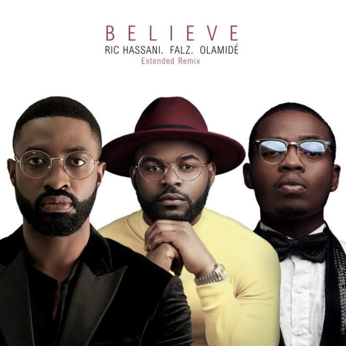 Ric Hassani - Believe (Remix) (feat. Olamide & Falz)