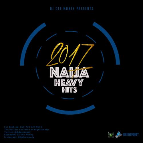 DJ Dee Money - 2017 Naija Heavy Hits Mix