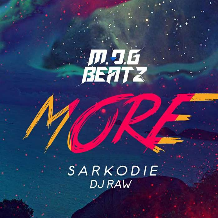 MOG Beatz, Sarkodie & DJ Raw - More