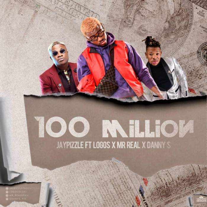 Jay Pizzle - 100 Million (feat. Logos, Mr Real & Danny S)