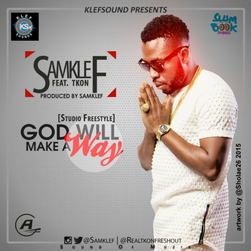Samklef - God Will Make A Way (ft. Tkon)