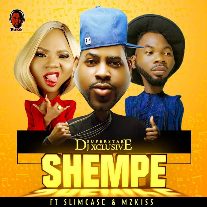 DJ Xclusive - Shempe (feat. Slimcase & Mz Kiss)