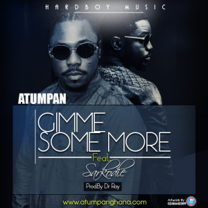 Atumpan - Gimme Some More (feat. Sarkodie)