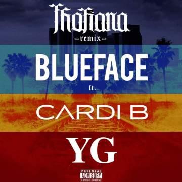 Music: Blueface - Thotiana (Remix) (feat. Cardi B & YG)