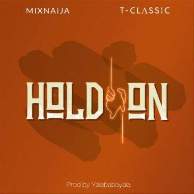Music: T Classic - Hold On