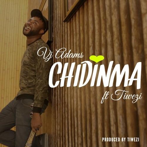 VJ Adams - Chidinma (ft. Tiwezi)